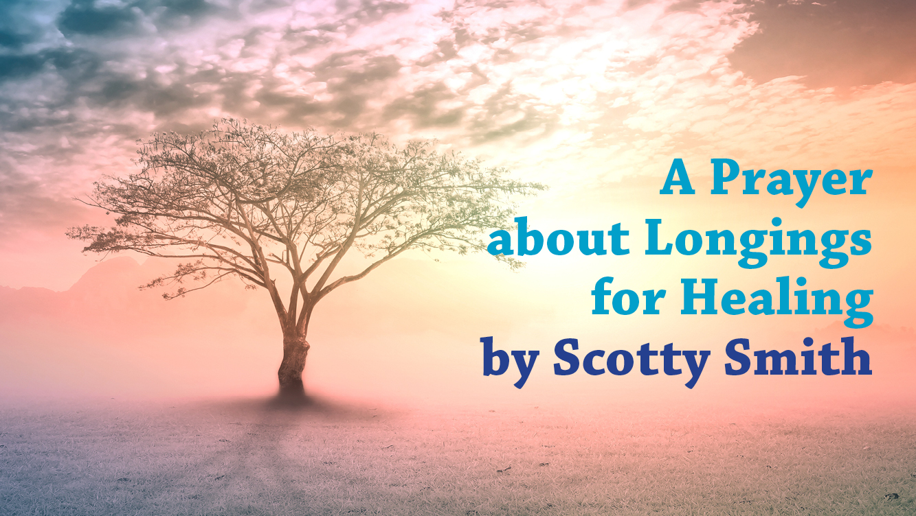 SCOTTY SMITH_Longings for Healing